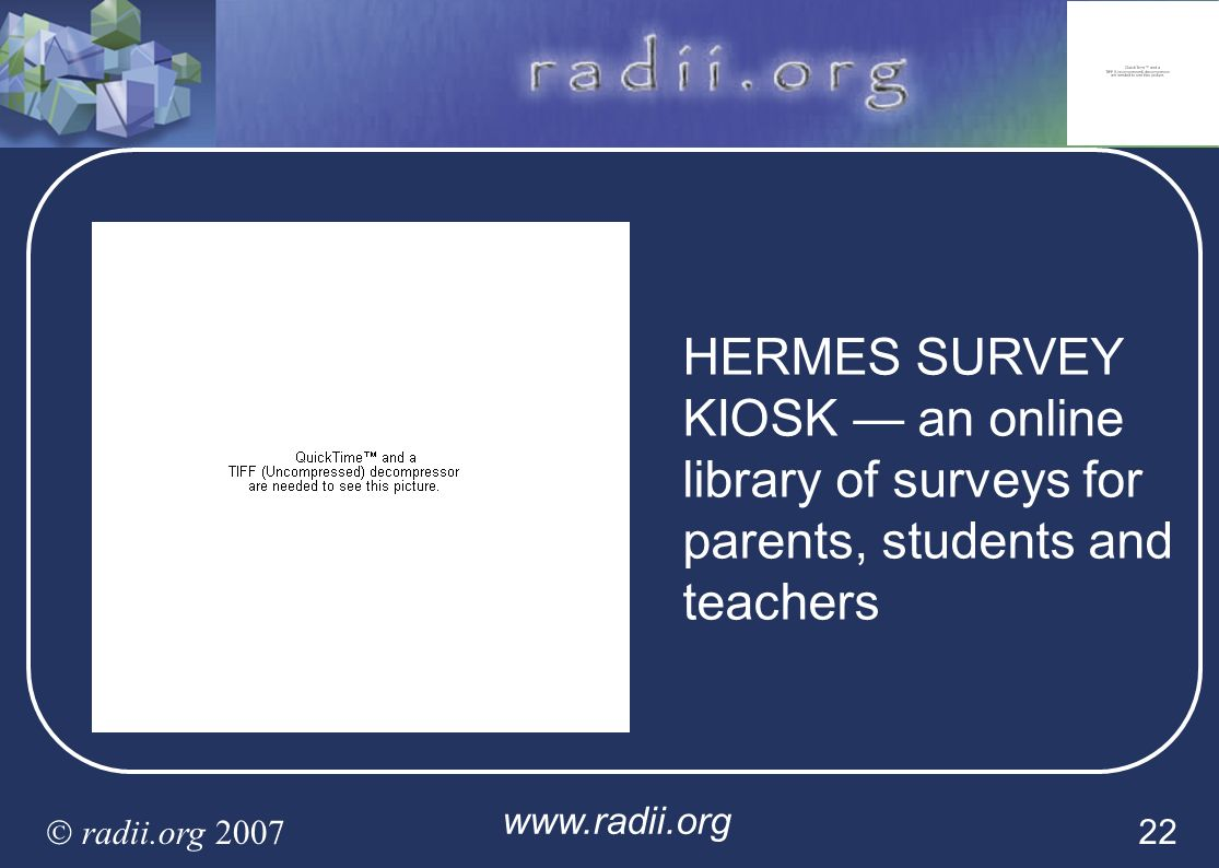 www.radii.org radii.org 2007 22 HERMES SURVEY KIOSK an online library of surveys for parents, students and teachers