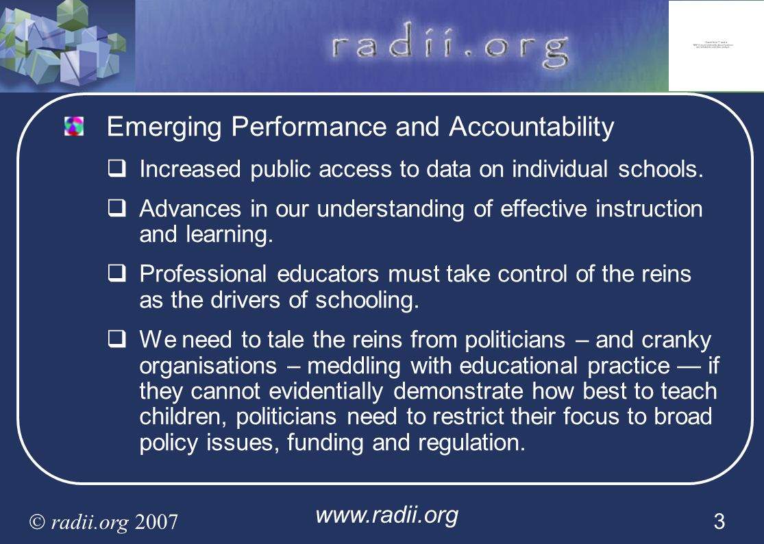 www.radii.org radii.org 2007 3 Emerging Performance and Accountability Increased public access to data on individual schools. Advances in our understa