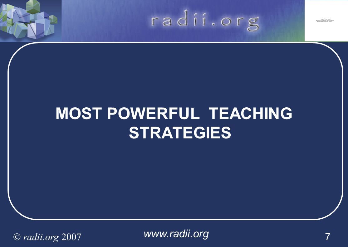www.radii.org radii.org 2007 7 MOST POWERFUL TEACHING STRATEGIES