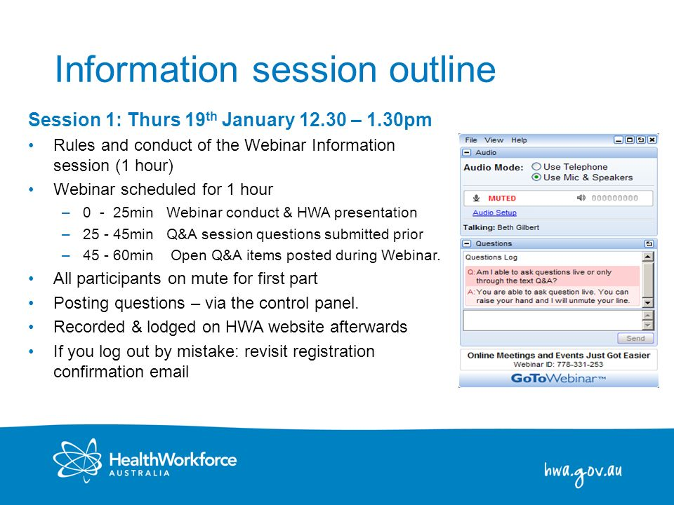 2 Information session outline Session 1: Thurs 19 th January 12.30 – 1.30pm Rules and conduct of the Webinar Information session (1 hour) Webinar sche