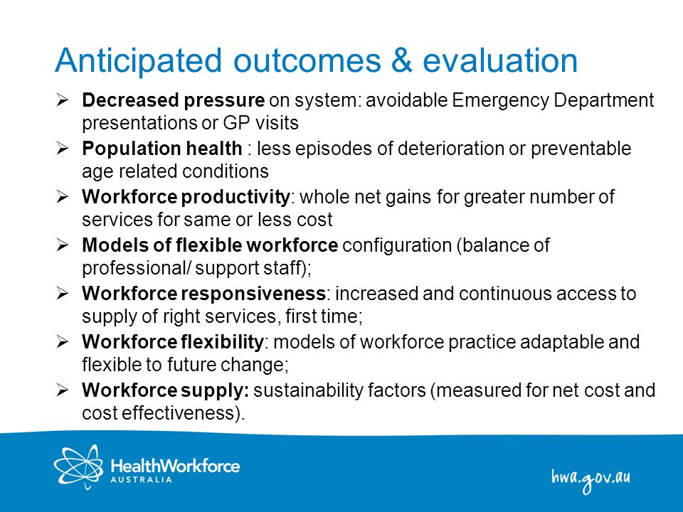 9 Anticipated outcomes & evaluation Decreased pressure on system: avoidable Emergency Department presentations or GP visits Population health : less e