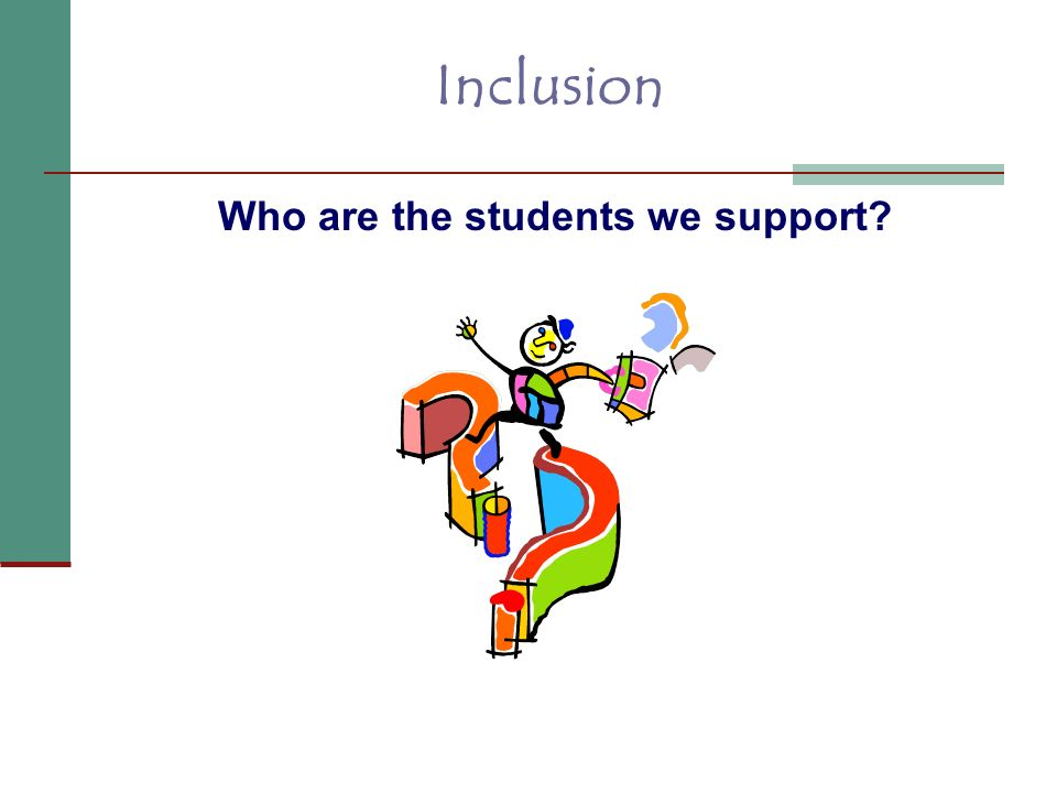 Who are the students we support? Inclusion