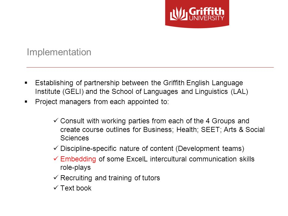 Implementation Establishing of partnership between the Griffith English Language Institute (GELI) and the School of Languages and Linguistics (LAL) Pr