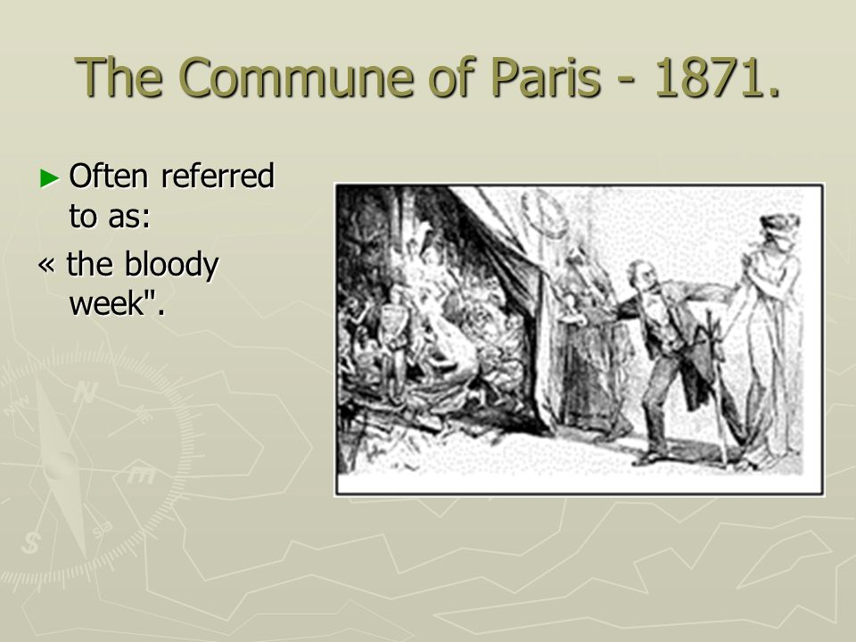 The Commune of Paris - 1871. Often referred to as: Often referred to as: « the bloody week