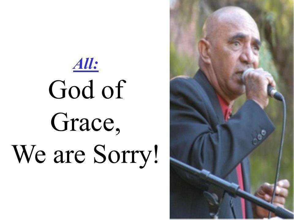 All: God of Grace, We are Sorry!