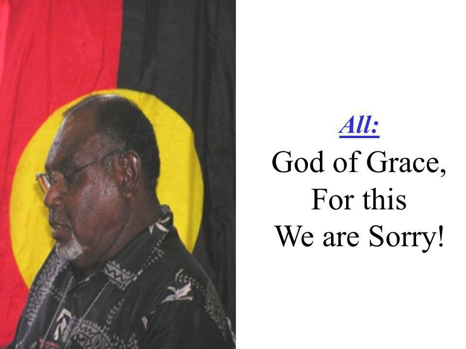 All: God of Grace, For this We are Sorry!