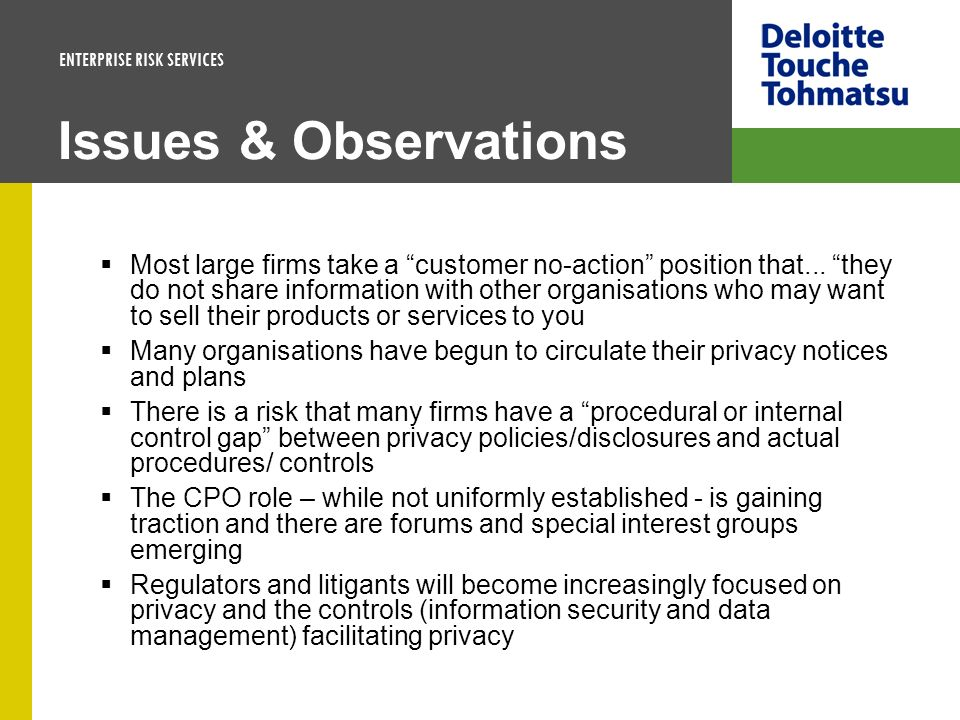 ENTERPRISE RISK SERVICES Issues & Observations Most large firms take a customer no-action position that... they do not share information with other or