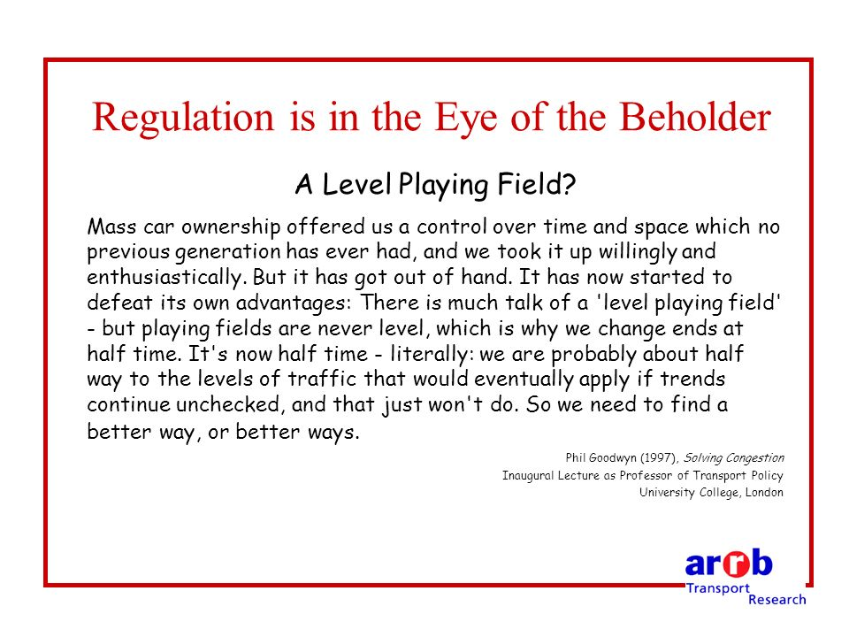 Regulation is in the Eye of the Beholder A Level Playing Field.