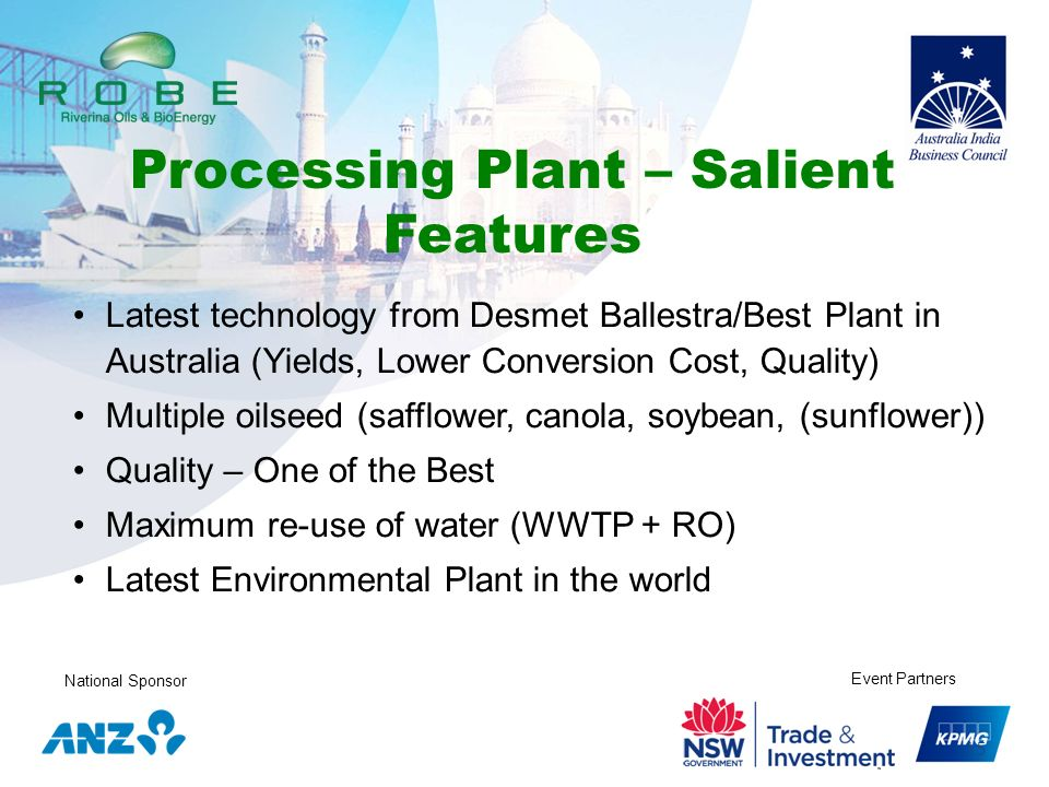 National Sponsor Event Partners 15 Latest technology from Desmet Ballestra/Best Plant in Australia (Yields, Lower Conversion Cost, Quality) Multiple o