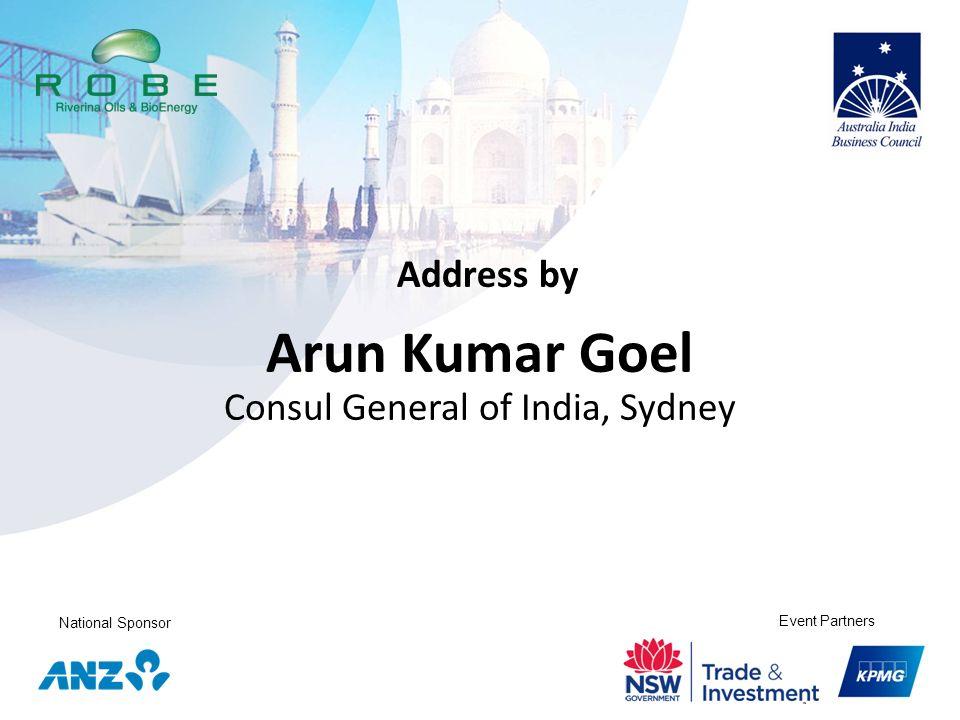 National Sponsor Event Partners Arun Kumar Goel Consul General of India, Sydney Address by
