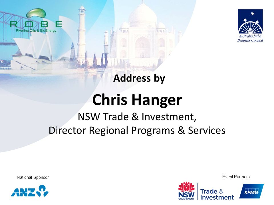 National Sponsor Event Partners Chris Hanger NSW Trade & Investment, Director Regional Programs & Services Address by