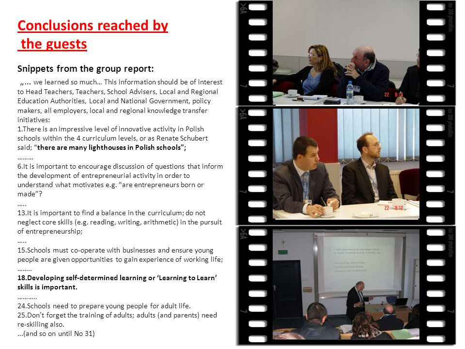Conclusions reached by the guests Snippets from the group report: … we learned so much… This information should be of interest to Head Teachers, Teach