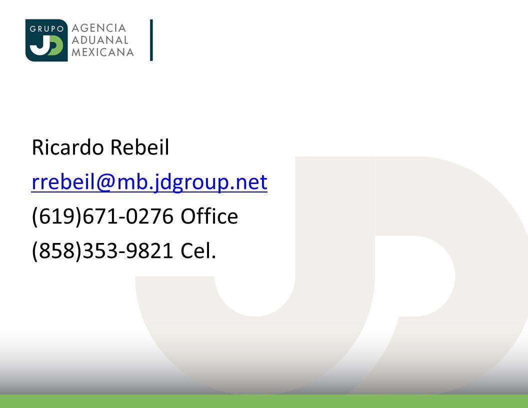 Ricardo Rebeil rrebeil@mb.jdgroup.net (619)671-0276 Office (858)353-9821 Cel.