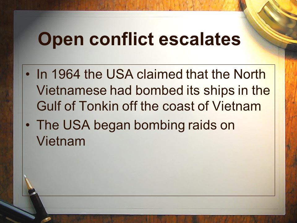 Open conflict escalates In 1964 the USA claimed that the North Vietnamese had bombed its ships in the Gulf of Tonkin off the coast of Vietnam The USA