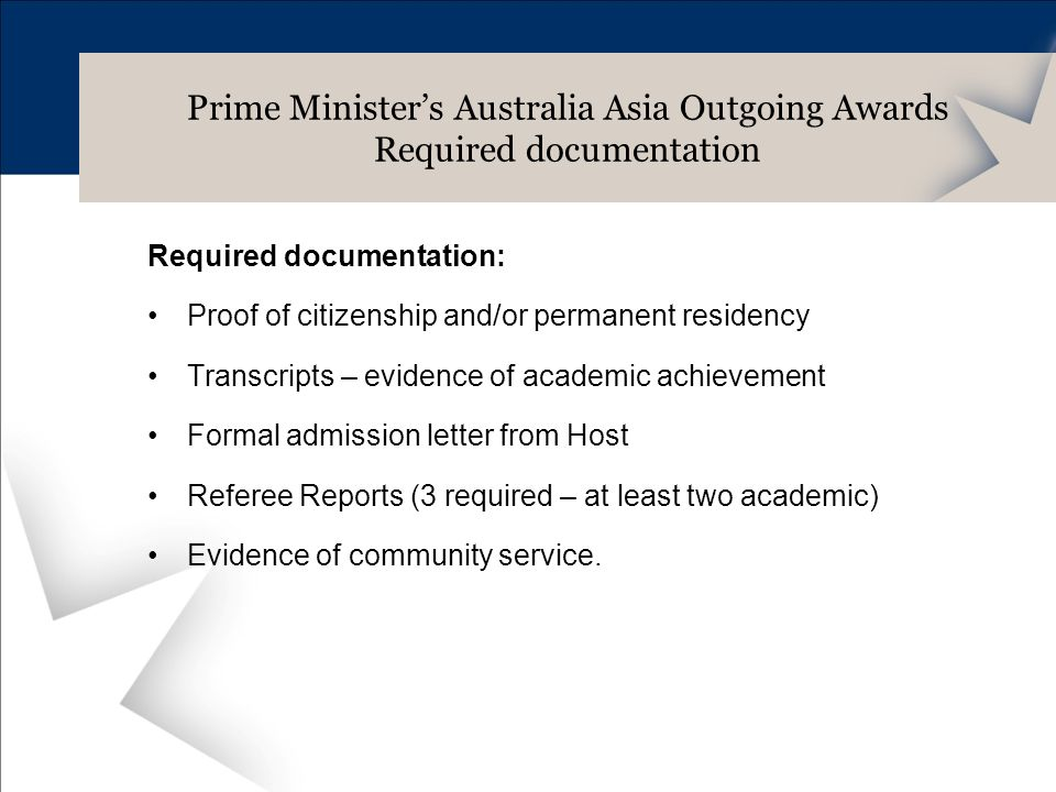 Required documentation: Proof of citizenship and/or permanent residency Transcripts – evidence of academic achievement Formal admission letter from Ho