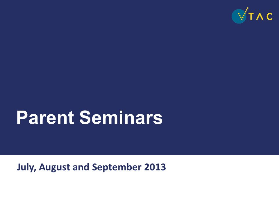 Parent Seminars July, August and September 2013