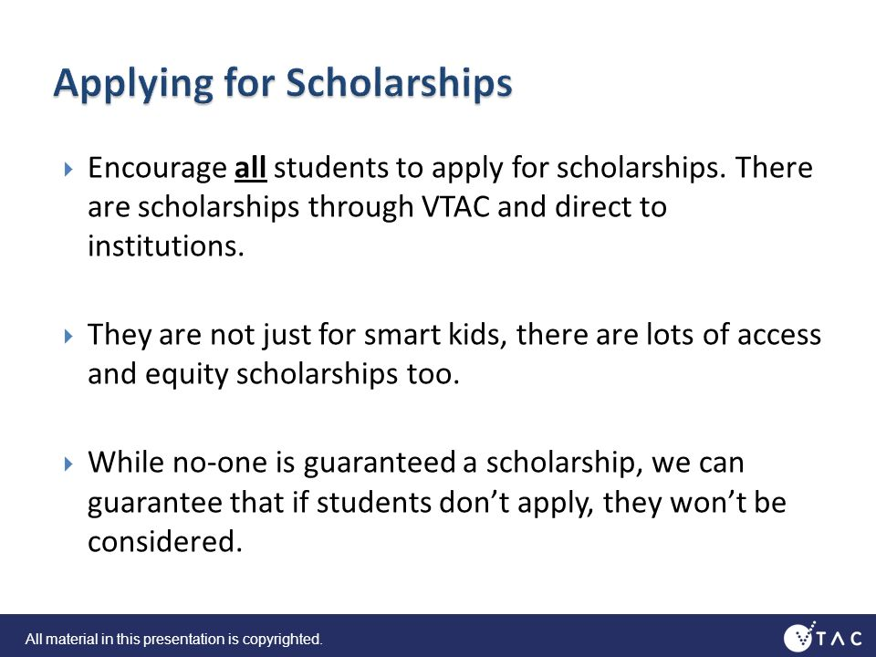 Encourage all students to apply for scholarships.