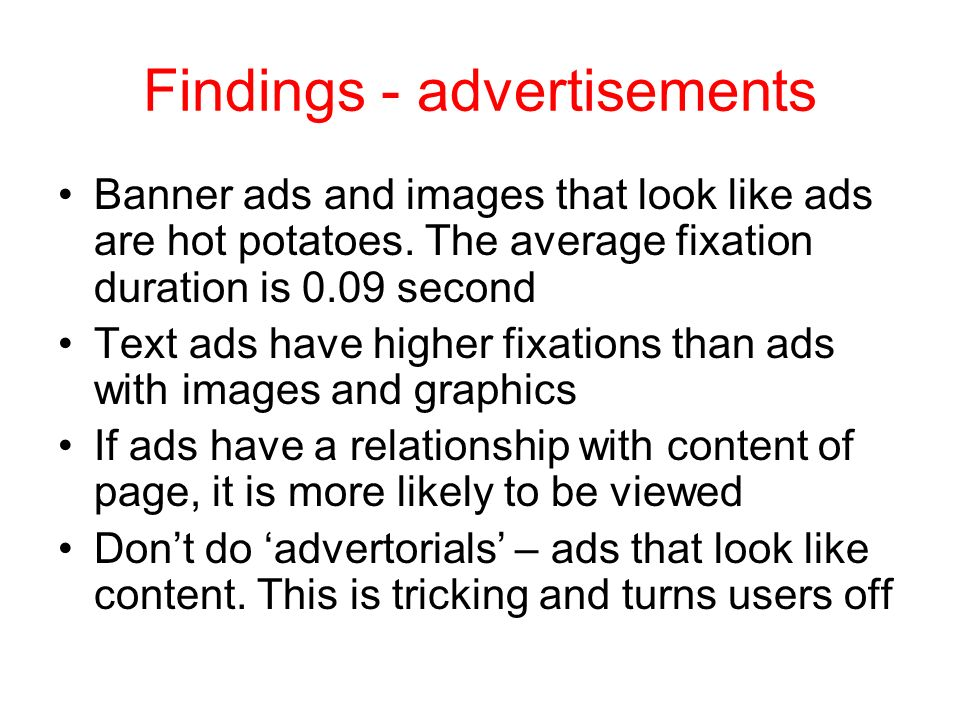 Findings - advertisements Banner ads and images that look like ads are hot potatoes.