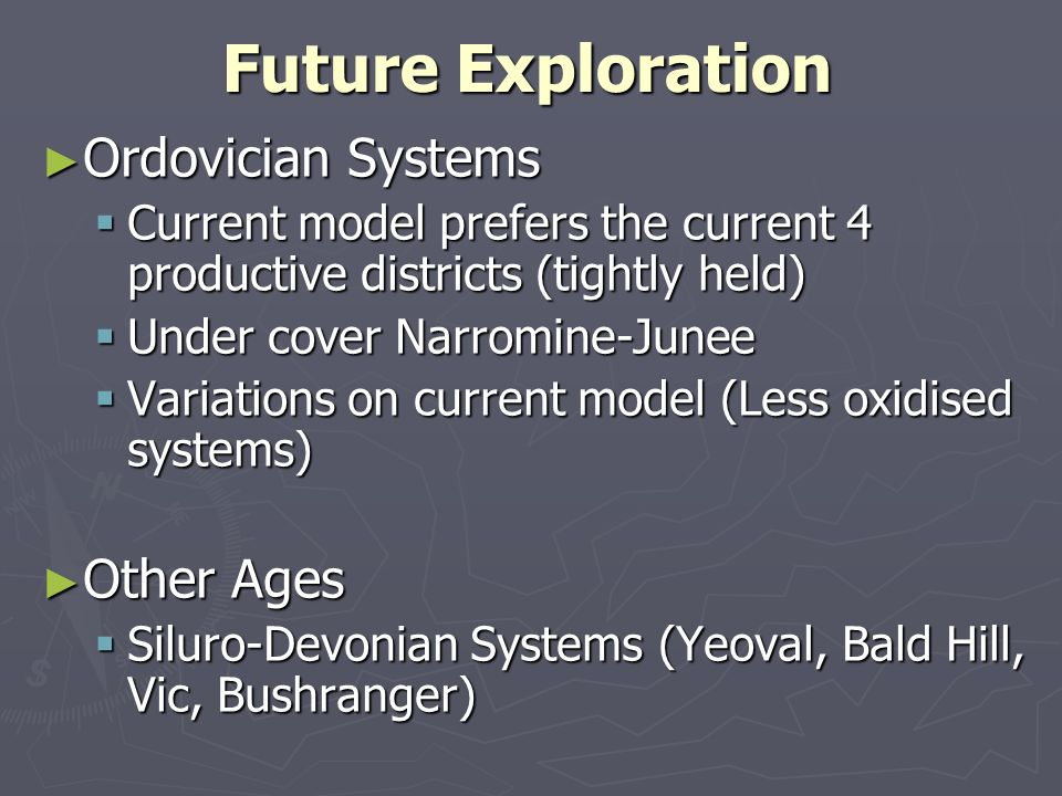 Future Exploration Ordovician Systems Ordovician Systems Current model prefers the current 4 productive districts (tightly held) Current model prefers