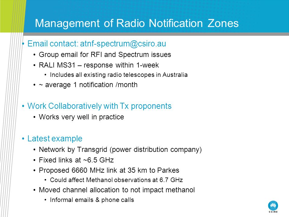 Management of Radio Notification Zones Email contact: atnf-spectrum@csiro.au Group email for RFI and Spectrum issues RALI MS31 – response within 1-wee