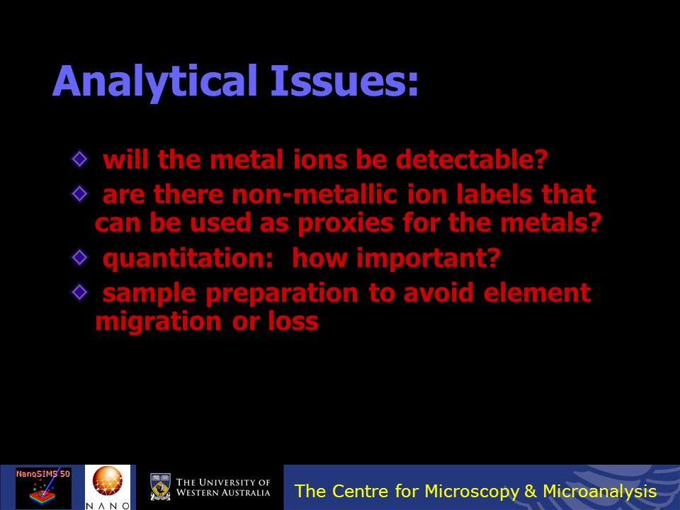 The Centre for Microscopy & Microanalysis NanoSIMS 50 Heavy metal exposure Audinot et al. (2003) Imaging of As within human hair