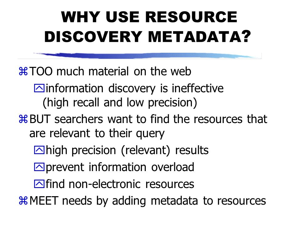 METADATA zA new term for something that has been around for a very long time zMany different metadata applications: ysystems operating ydata managemen