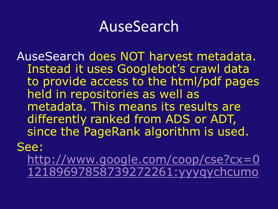 AuseSearch AuseSearch does NOT harvest metadata.