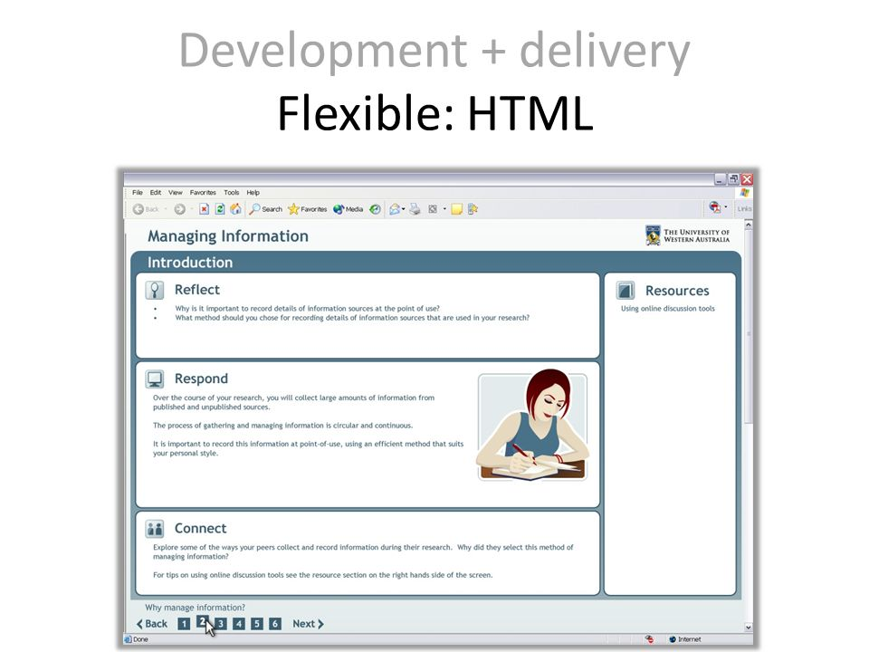Development + delivery Flexible: HTML