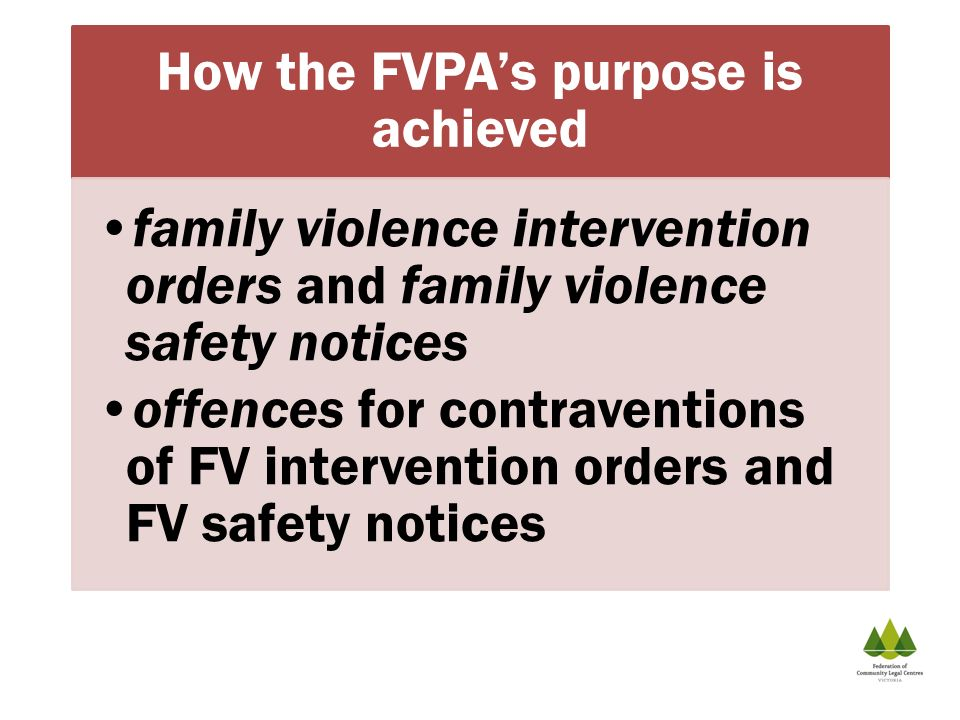 How the FVPAs purpose is achieved family violence intervention orders and family violence safety notices offences for contraventions of FV interventio