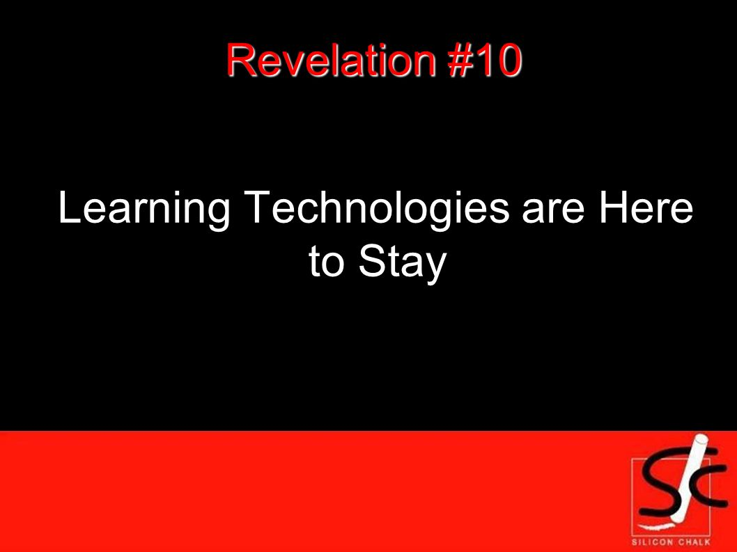 Revelation #10 Learning Technologies are Here to Stay