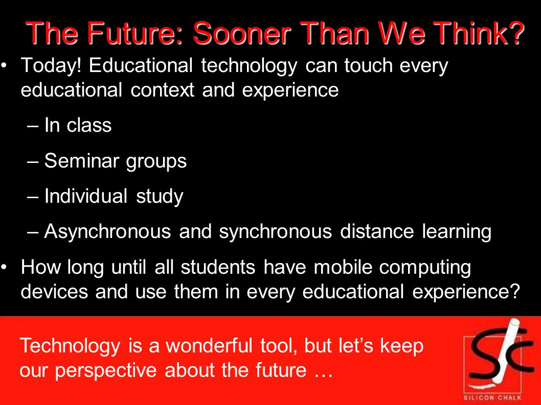 The Future: Sooner Than We Think. Today.
