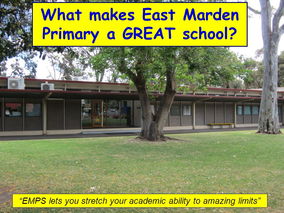 EMPS lets you stretch your academic ability to amazing limits What makes East Marden Primary a GREAT school