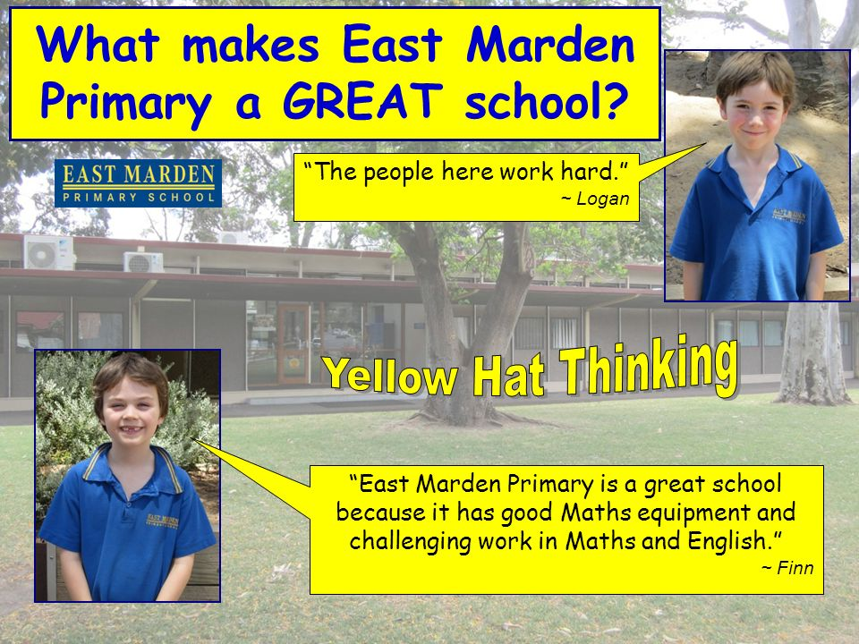 What makes East Marden Primary a GREAT school. The people here work hard.