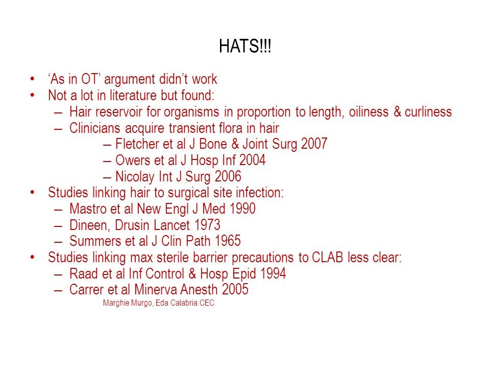 HATS!!! As in OT argument didnt work Not a lot in literature but found: – Hair reservoir for organisms in proportion to length, oiliness & curliness –
