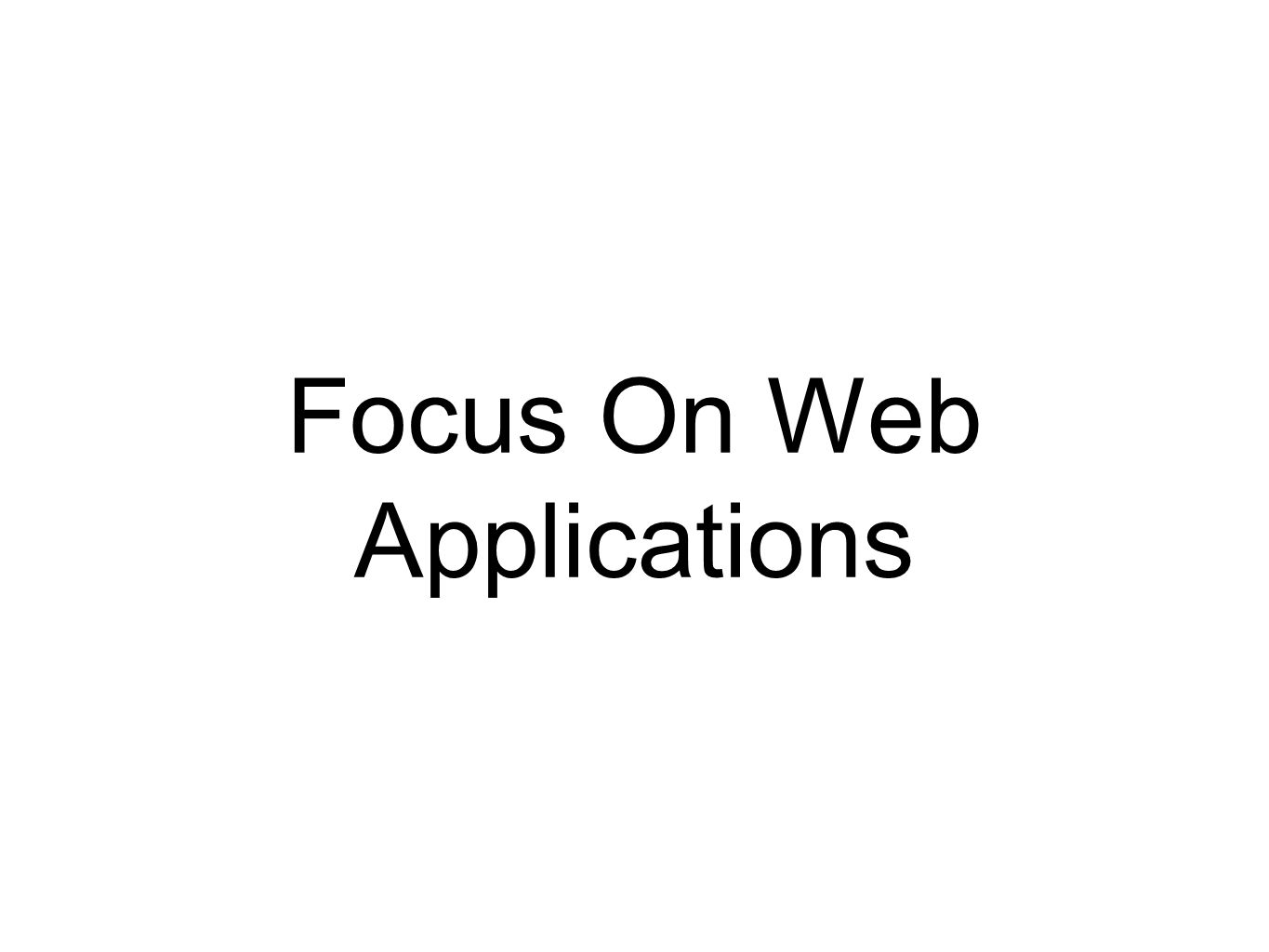 Focus On Web Applications