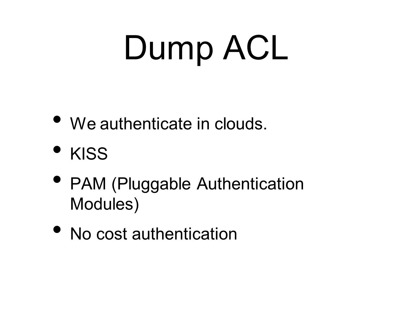 Dump ACL We authenticate in clouds.