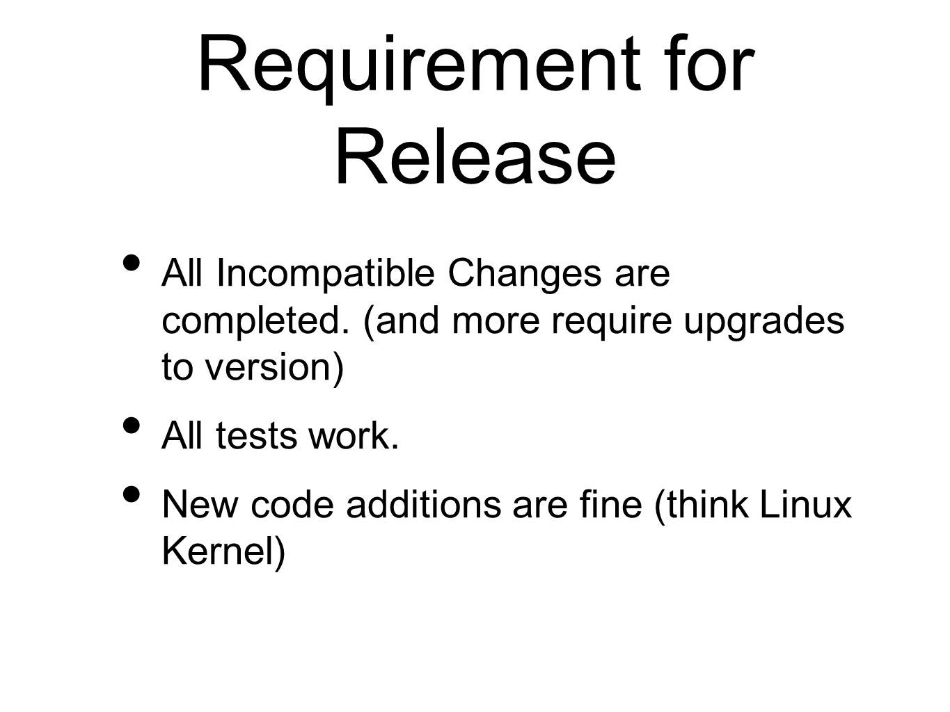 Requirement for Release All Incompatible Changes are completed.