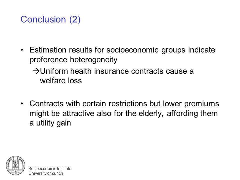 Socioeconomic Institute University of Zürich Conclusion (2) Estimation results for socioeconomic groups indicate preference heterogeneity Uniform heal