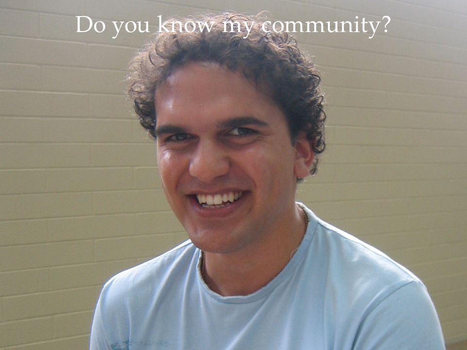 Do you know my community?