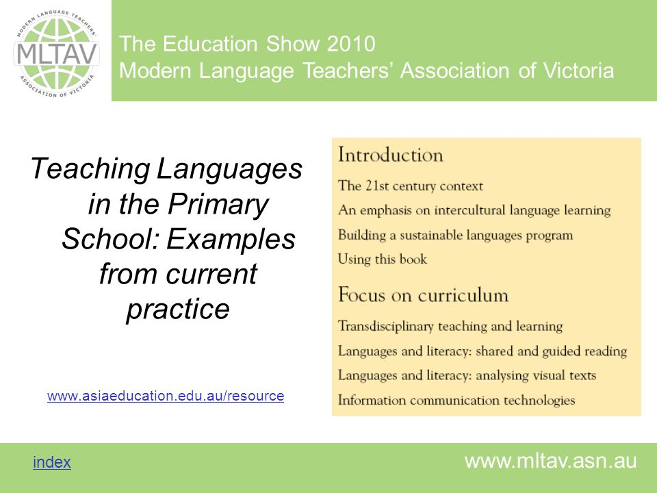 The Education Show 2010 Modern Language Teachers Association of Victoria index index www.mltav.asn.au Teaching Languages in the Primary School: Exampl