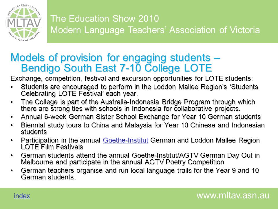 The Education Show 2010 Modern Language Teachers Association of Victoria index index www.mltav.asn.au Models of provision for engaging students – Bend