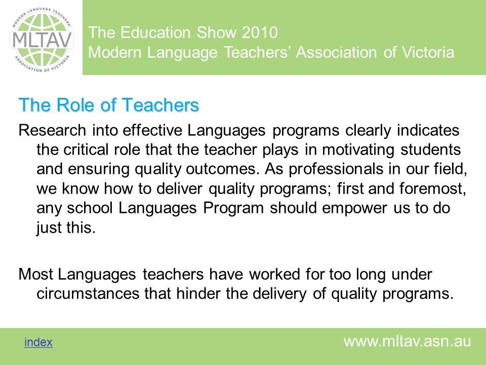 The Education Show 2010 Modern Language Teachers Association of Victoria index index www.mltav.asn.au The Role of Teachers Research into effective Lan