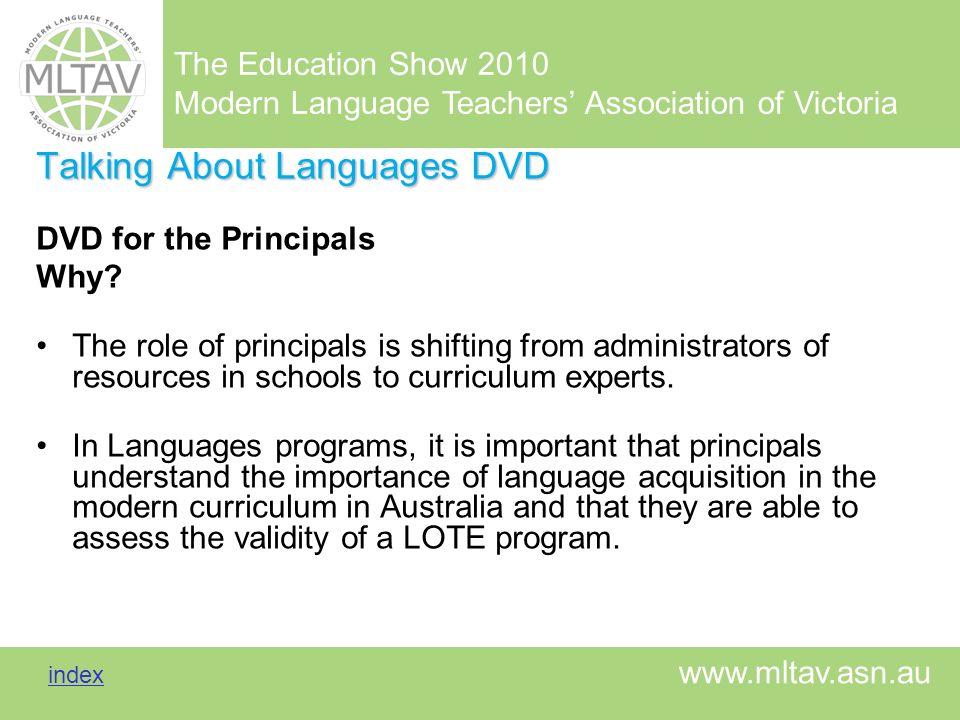 The Education Show 2010 Modern Language Teachers Association of Victoria index index www.mltav.asn.au Talking About Languages DVD DVD for the Principa