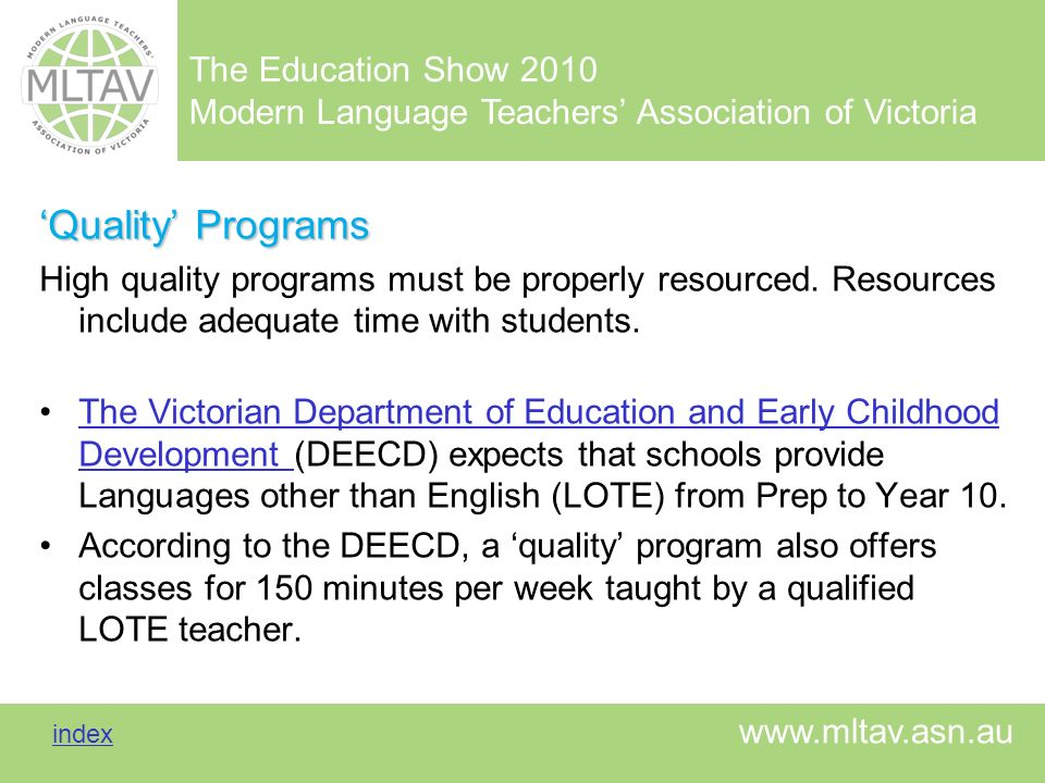 The Education Show 2010 Modern Language Teachers Association of Victoria index index www.mltav.asn.au Quality Programs High quality programs must be p
