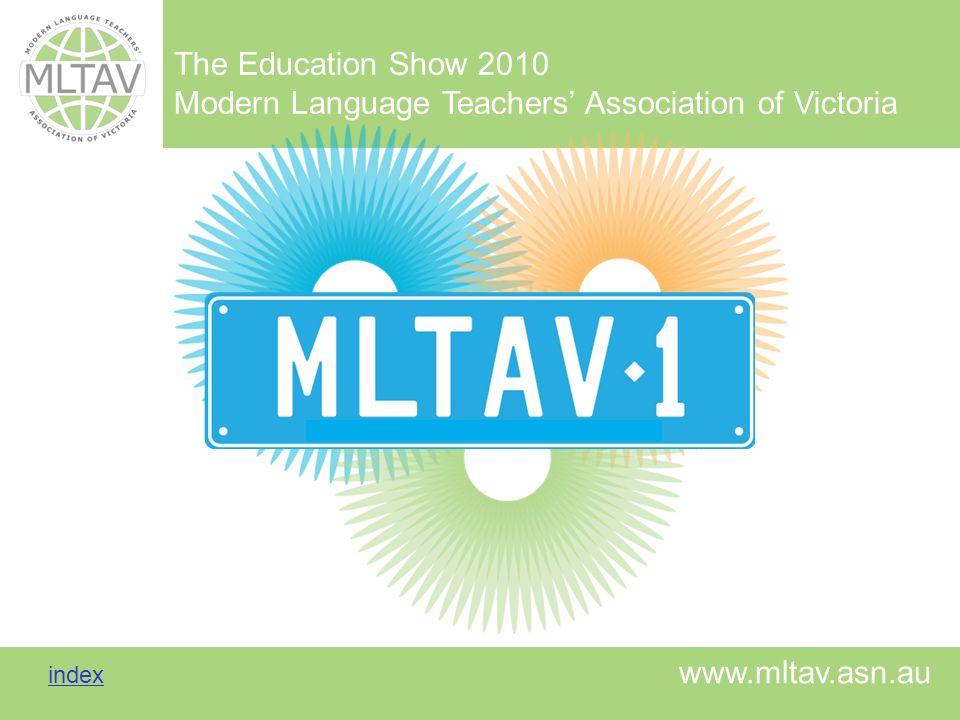 The Education Show 2010 Modern Language Teachers Association of Victoria index index www.mltav.asn.au