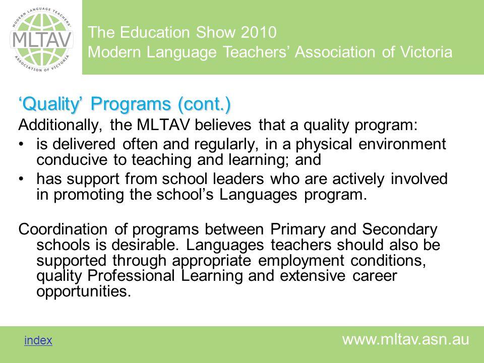 The Education Show 2010 Modern Language Teachers Association of Victoria index index www.mltav.asn.au Quality Programs (cont.) Additionally, the MLTAV