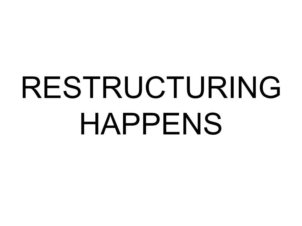 RESTRUCTURING HAPPENS