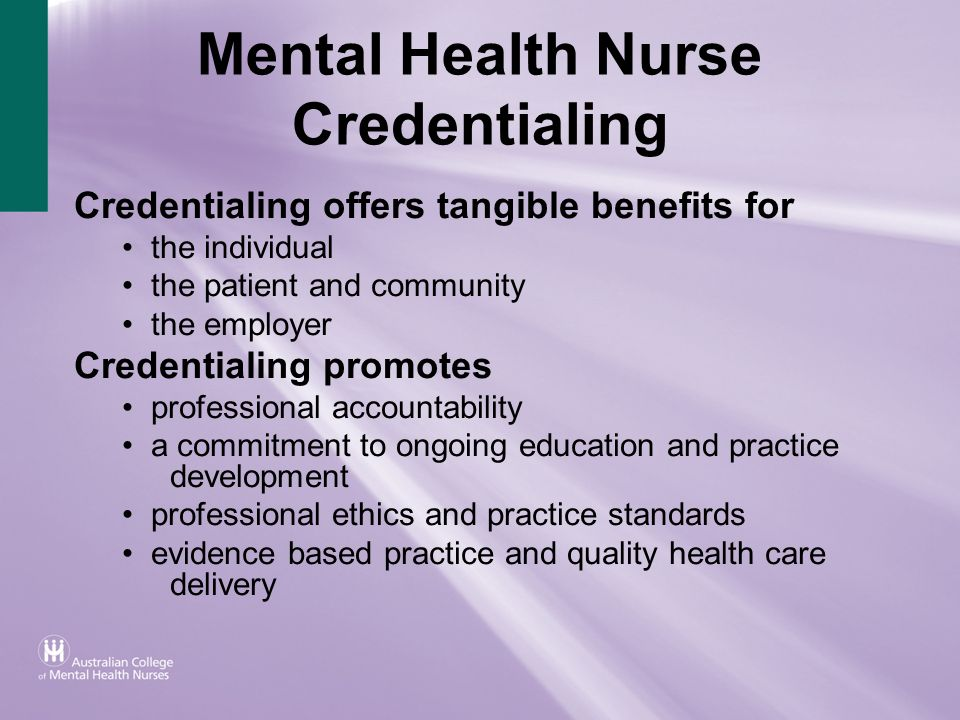 Mental Health Nurse Credentialing Credentialing offers tangible benefits for the individual the patient and community the employer Credentialing promo