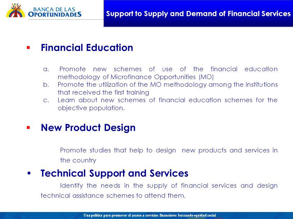 Una política para promover el acceso a servicios financieros buscando equidad social Financial Education a. Promote new schemes of use of the financia