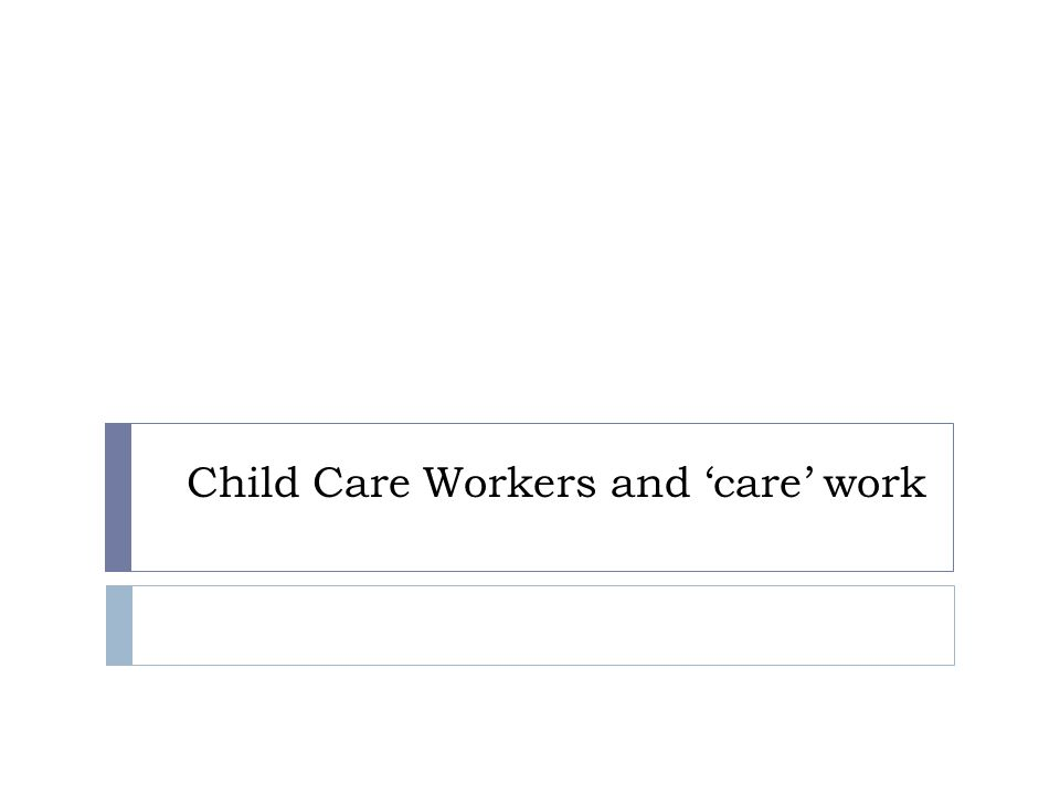 Child Care Workers and care work